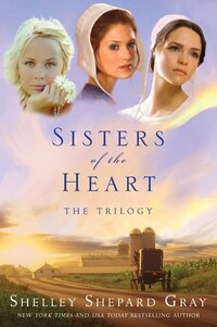 Sisters Of The Heart: The Trilogy: The Trilogy