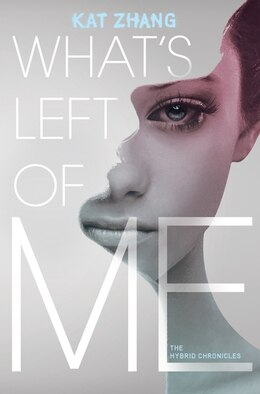Book What's Left of Me: A Hybrid Novel by Kat Zhang