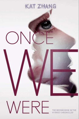 Book Once We Were: The Hybrid Chronicles, Book 2 by Kat Zhang
