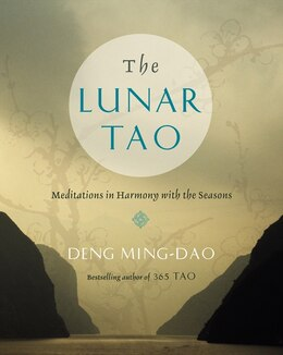 Book The Lunar Tao: Meditations In Harmony With The Seasons by Ming-Dao Deng