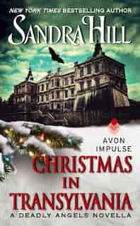 Christmas In Transylvania: A Deadly Angels Novella by Sandra Hill
