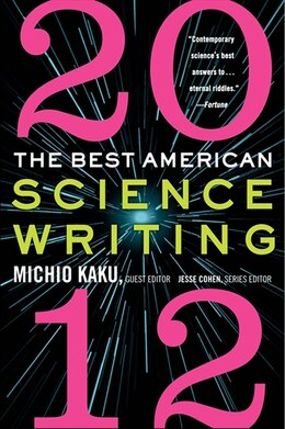 Book The Best American Science Writing 2012 by Michio Kaku