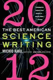 The Best American Science Writing 2012 by Michio Kaku