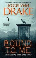 Bound To Me: An Original Dark Days Story