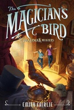 Book The Magician's Bird: A Tuckernuck Mystery by Emily Fairlie