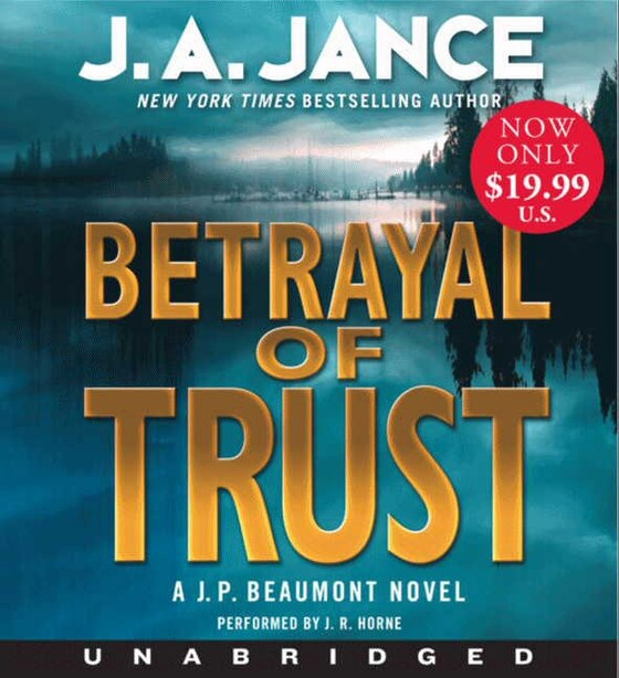 Betrayal Of Trust Low Price Cd: A J. P. Beaumont Novel by J. A Jance