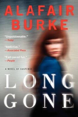 Book Long Gone: A Novel of Suspense by Alafair Burke
