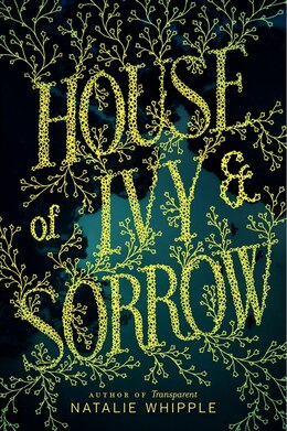Book House Of Ivy & Sorrow by Natalie Whipple