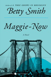 Maggie-Now: A Novel