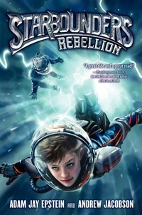 Starbounders #2: Rebellion: Rebellion