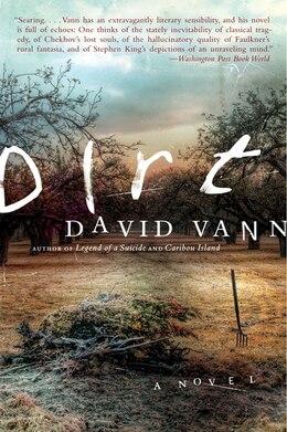 Book Dirt: A Novel by David Vann