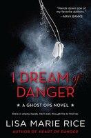 I Dream Of Danger: A Ghost Ops Novel
