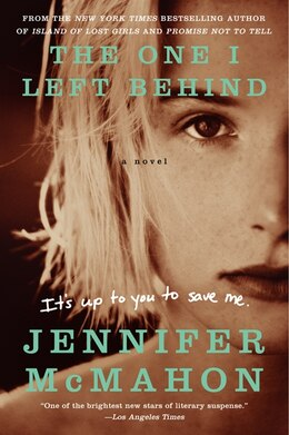 Book The One I Left Behind: A Novel by Jennifer Mcmahon