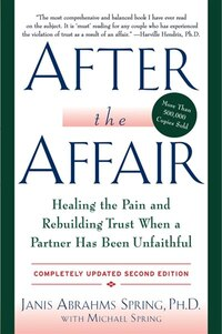 After The Affair, Updated Second Edition: Healing The Pain And Rebuilding Trust When A Partner Has…
