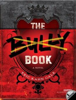 Book The Bully Book: A Novel by Eric Kahn Gale