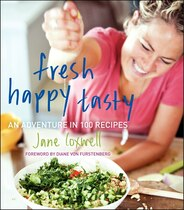 Book Fresh Happy Tasty: An Adventure In 100 Recipes by Jane Coxwell