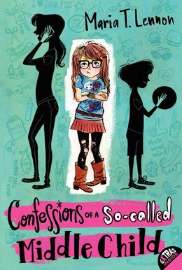 Book Confessions Of A So-Called Middle Child by Maria T. Lennon