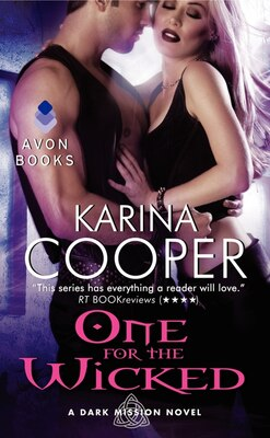 Book One For The Wicked: A Dark Mission Novel by Karina Cooper