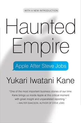 Book Haunted Empire: Apple After Steve Jobs by Yukari Iwatani Kane