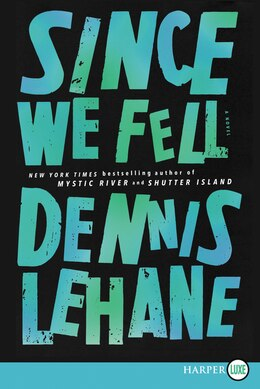 Book Since We Fell by Dennis Lehane