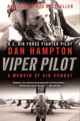 Book Viper Pilot: A Memoir Of Air Combat by Dan Hampton