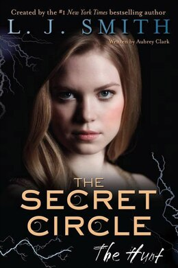 Book The Secret Circle: The Hunt: The Hunt: Volume 5 by L. J. Smith