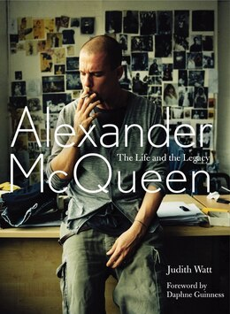 Book Alexander Mcqueen: The Life And The Legacy by Judith Watt