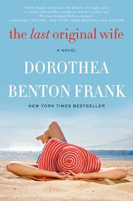 Book The Last Original Wife: A Novel by Dorothea Benton Frank