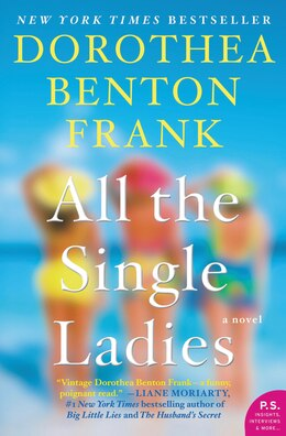 Book All the Single Ladies: A Novel by Dorothea Benton Frank