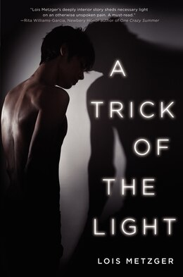 Book A Trick Of The Light by Lois Metzger