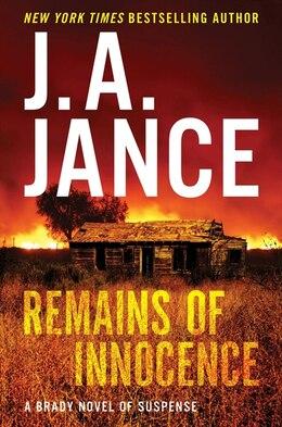 Book Remains Of Innocence: A Brady Novel Of Suspense by J. A. Jance