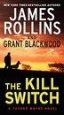 The Kill Switch: A Tucker Wayne Novel by James Rollins
