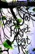 (Don't You) Forget About Me by Kate Karyus Quinn
