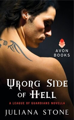 Book Wrong Side Of Hell: A League Of Guardians Novella by Juliana Stone