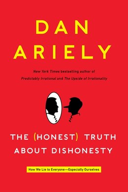 Book The Honest Truth About Dishonesty: How We Lie To Everyone- Especially Ourselves by Dan Ariely