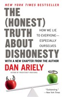 Book The Honest Truth About Dishonesty: How We Lie To Everyone--Especially Ourselves by Dan Ariely