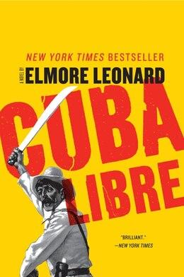 Book Cuba Libre: A Novel by Elmore Leonard