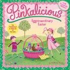 Pinkalicious: Eggstraordinary Easter: Eggstraordinary Easter