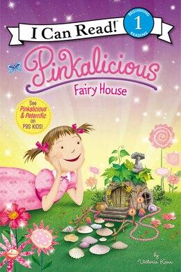 Book Pinkalicious: Fairy House: Fairy House by Victoria Kann