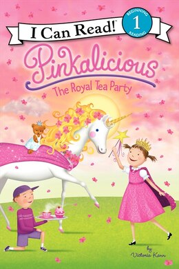 Book Pinkalicious: The Royal Tea Party: The Royal Tea Party by Victoria Kann