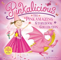 Pinkalicious: The Pinkamazing Storybook Collection: The Pinkamazing Storybook Collection