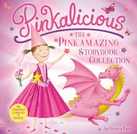 Pinkalicious: The Pinkamazing Storybook Collection: The Pinkamazing Storybook Collection