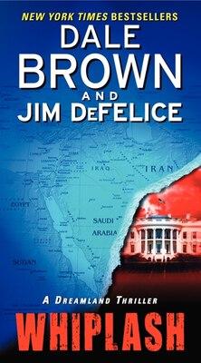 Book Whiplash: A Dreamland Thriller: A Dreamland Thriller by Dale Brown