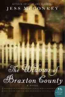 The Widows Of Braxton County: A Novel by Jess McConkey