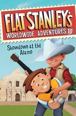 Book Flat Stanley's Worldwide Adventures #10: Showdown at the Alamo: Showdown At The Alamo by Jeff Brown