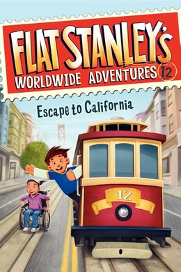 Book Flat Stanley's Worldwide Adventures #12: Escape To California: Escape To California by Jeff Brown