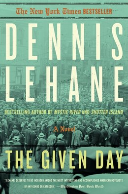 Book The Given Day: A Novel by Dennis Lehane