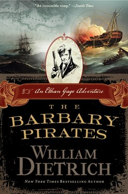 Book The Barbary Pirates: An Ethan Gage Adventure by William Dietrich