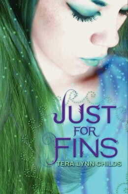 Book Just For Fins by Tera Lynn Childs