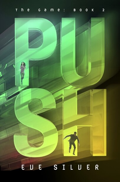 Push: The Game: Book 2 by Eve Silver